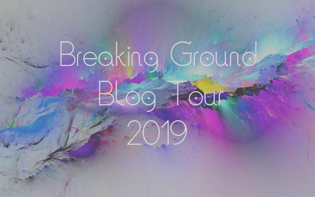 Breaking Ground Blog Tour 2019
